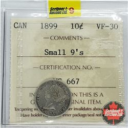 Canada Ten Cent 1899 (ICCS Cert VF-30) Small 9's