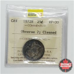 Canada Twenty Five Cent 1872H (ICCS Cert VF-30) Obverse 2; Cleaned