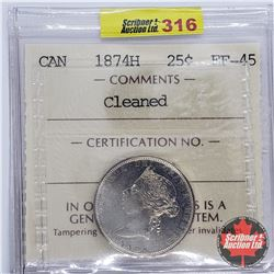 Canada Twenty Five Cent 1874H (ICCS Cert EF-45) Cleaned