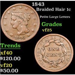 1843 Braided Hair Large Cent 1c Grades vf+