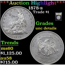 ***Auction Highlight*** 1878-s Trade Dollar $1 Graded Unc Details By USCG (fc)
