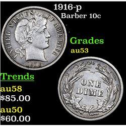 1916-p Barber Dime 10c Grades Select AU