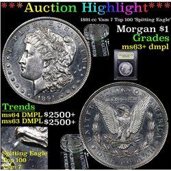 ***Auction Highlight*** 1891-cc Vam 7 Top 100 'Spitting Eagle' Morgan Dollar $1 Graded Select Unc+ D