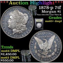 ***Auction Highlight*** 1878-p 7tf Morgan Dollar $1 Graded Select Unc+ DMPL By USCG (fc)