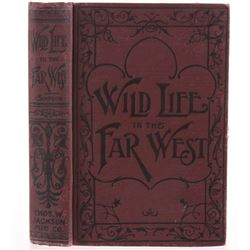Wild Life in the Far West C.M. Simpson 1896