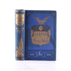 1882 Heroes of Three Wars by Capt. Willard Glazier