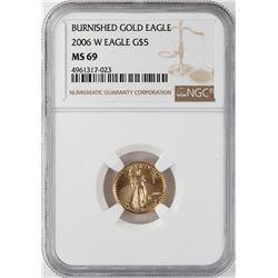 2006-W $5 Burnished American Gold Eagle Coin NGC MS69