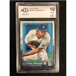 2015 TOPPS #100A C. KERSHAW (10 MINT OR BETTER)