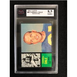 1962 TOPPS #82 CARROLL DALE ROOKIE CARD (8.5 NMM+)