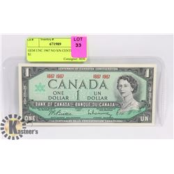 GEM UNC 1967 NO S/N CENTENNIAL $1