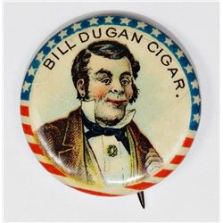 BILL DUGAN CIGAR CELLULOID CA. 1029'S