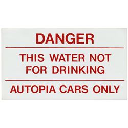 "Autopia ""This Water Not for Drinking"" Decal."