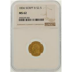 1836 $2.5 Liberty Head Quarter Eagle Gold Coin NGC MS62