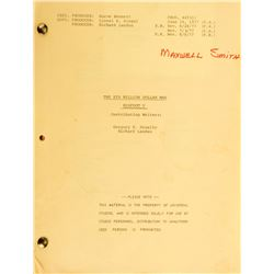 Six Million Dollar Man (30+) Revised and Final Draft scripts and (45+) pages of production ephemera.