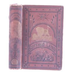 Buffalo Land by W.E. Webb First Edition 1872