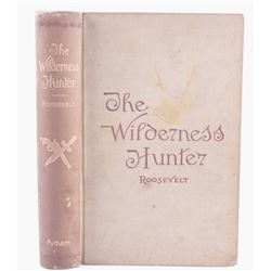 The Wilderness Hunter by Theodore Roosevelt 1st Ed