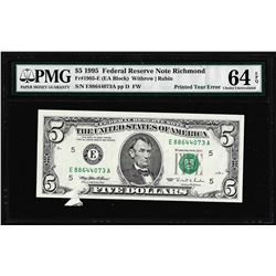 1995 $5 Federal Reserve Note Printed Tear ERROR PMG Choice Uncirculated 64EPQ
