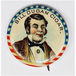 BILL DUGAN CIGAR CELLULOID CA. 1920'S