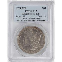1878 7TF Reverse 78 $1 Morgan Silver Dollar Coin PCGS F12