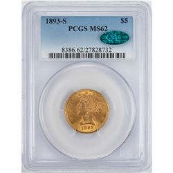 1893-S $5 Liberty Head Half Eagle Gold Coin PCGS MS62 CAC