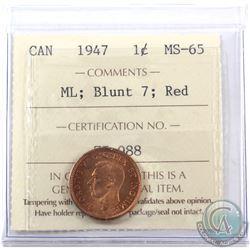 1-cent 1947 ML Blunt 7 ICCS Certified MS-65 Red. Nice deep orange lustre!