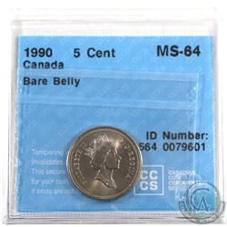 5-cent 1990 Bare Belly CCCS Certified MS-64