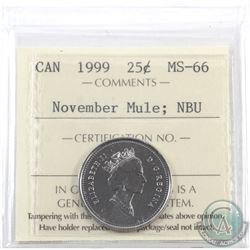 25-cent 1999 November Mule (missing the 25 cents from the coin) ICCS Certified MS-66 NBU.