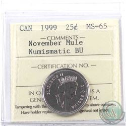 25-cent 1999 November Mule (missing the 25 cents from the coin) ICCS Certified MS-65 NBU.