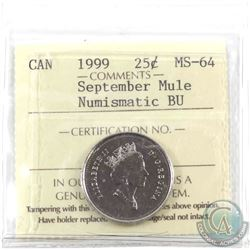 25-cent 1999 September Mule (missing the 25 cents from the coin) ICCS Certified MS-64 NBU.