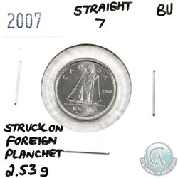 10-cent 2007 Canada Straight 7 Variety Struck on a Foreign Planchet 2.53g B.U.