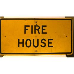 """FIRE HOUSE - 18"""" X 36"""" US ALUM ROAD SIGN"""