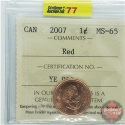 Canada One Cent : 2007 Red (ICCS Cert MS-65)