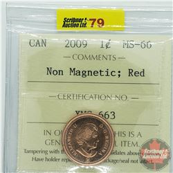 Canada One Cent : 2009 Non Magnetic; Red (ICCS Cert MS-66)
