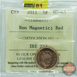 Canada One Cent : 2011 Non Magnetic; Red (ICCS Cert MS-65)