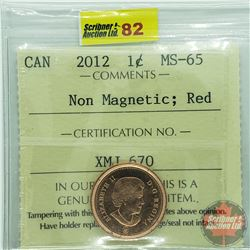 Canada One Cent : 2012 Non Magnetic; Red (ICCS Cert MS-65)