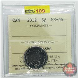Canada Five Cent : 2012 (ICCS Cert MS-66)