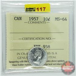 Canada Ten Cent : 1957 (ICCS Cert MS-64)