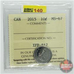 Canada Ten Cent : 2015 (ICCS Cert MS-67)