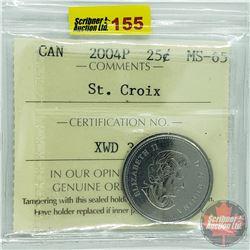 Canada Twenty Five Cent : 2004P St. Croix (ICCS Cert MS-65)