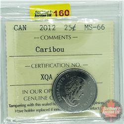 Canada Twenty Five Cent : 2012 Caribou (ICCS Cert MS-66)