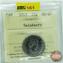 Canada Twenty Five Cent : 2013 Salaberry (ICCS Cert MS-67)