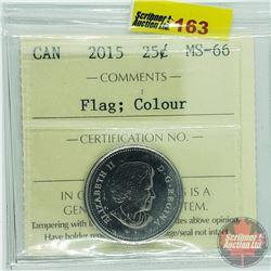 Canada Twenty Five Cent : 2015 Flag; Colour (ICCS Cert MS-66)