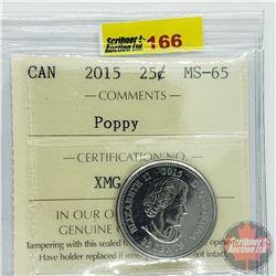 Canada Twenty Five Cent : 2015 Poppy (ICCS Cert MS-65)