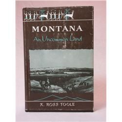 """Signed K Ross Toole Book- """"Montana An Uncommon Land"""" - 278 Pages- 8.5"""" X 6"""""""