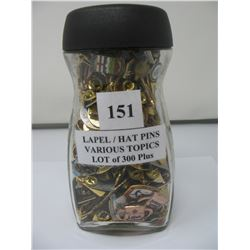 LAPEL / HAT PINS - LOT of 300 PLUS - VARIOUS TOPICS