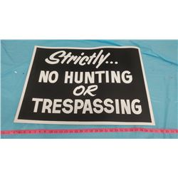 SIX-STRICTLY NO HUNTING OR TRESPASSING SIGNS (SOME WATER DAMAGE ON CORNERS)