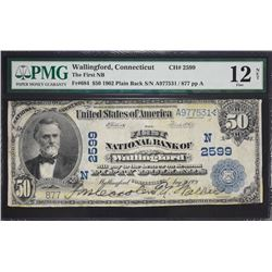 Wallingford, Connecticut.  1902 $50 Plain Back.  Fr. 684.  First NB.  Charter 2599.  PMG Fine 12 Net