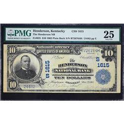 Henderson, Kentucky.  1902 $10 Plain Back.  Fr. 625.  Henderson NB.  Charter 1615.  PMG Very Fine 25