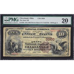 Cleveland, Ohio.  1882 $10 Brown Back.  Fr. 483.  State NB.  Charter 3950.  PMG Very Fine 20.