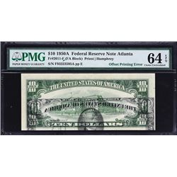 Fr. 2011-F.  1950A $10 Federal Reserve Note Error.  PMG Choice Uncirculated 64 EPQ.